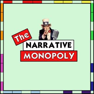 The Narrative Monopoly
