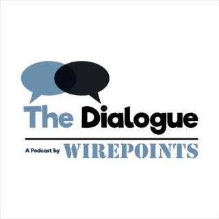 The Dialogue by Wirepoints