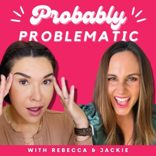 Probably Problematic Podcast
