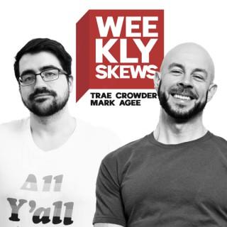 Weekly Skews