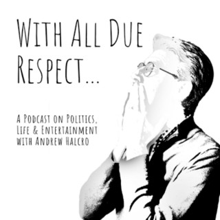 With All Due Respect....