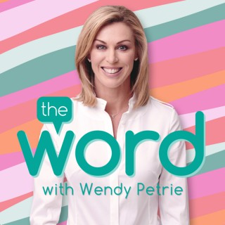 The Word with Wendy Petrie