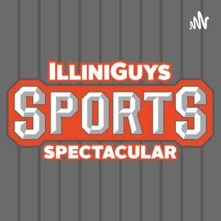 IlliniGuys Sports Spectacular