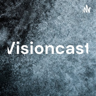 Visioncast With JC & Preston