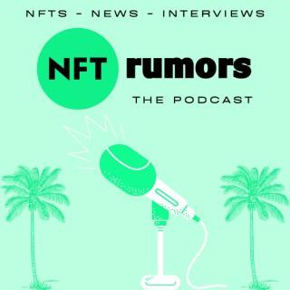 NFT Rumors: The Podcast- NFT News & Interviews