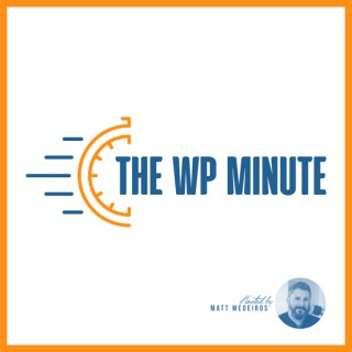 The WP Minute
