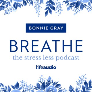 Breathe: The Stress Less Podcast