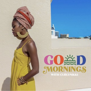 Go(o)d Mornings with CurlyNikki