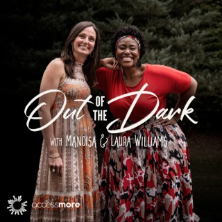 Out of the Dark with Mandisa & Laura Williams