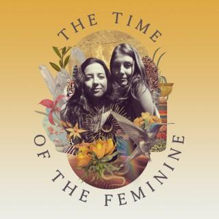 The Time of the Feminine - A Global Sisterhood Podcast