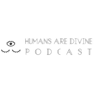 Humans Are Divine