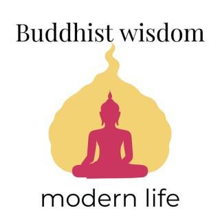 Buddhist Wisdom, Modern Life