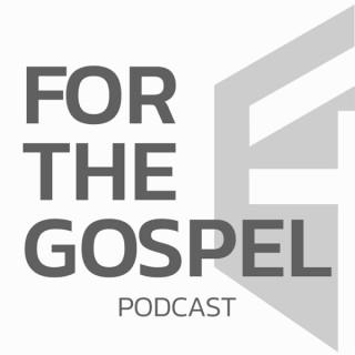 For the Gospel Podcast