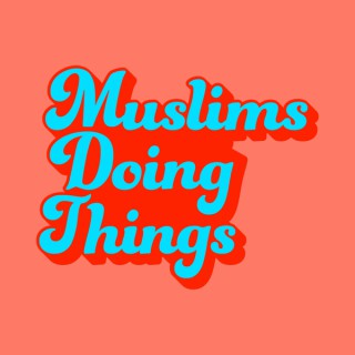 Muslims Doing Things