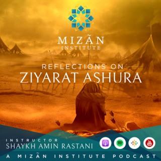 Reflections on Ziyarat Ashura - Mizan Institute
