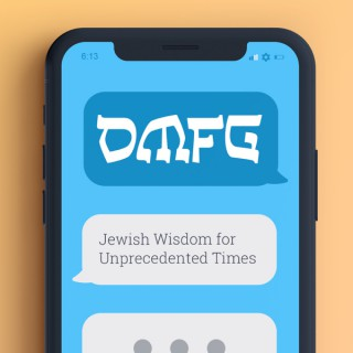 OMfG podcast: jewish wisdom for unprecedented times