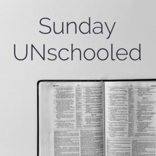Sunday UNschooled