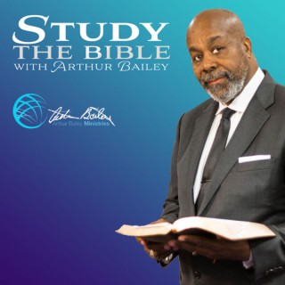 Study the Bible with Arthur Bailey