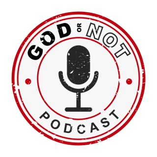 The God or Not Podcast