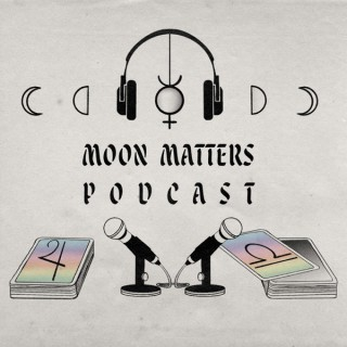 Moon Matters Podcast
