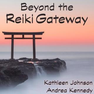 Beyond the Reiki Gateway