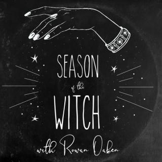 Season of the Witch with Rowan Oaken