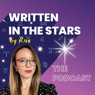 Written in the Stars by Rux: The Podcast