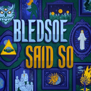 Bledsoe Said So