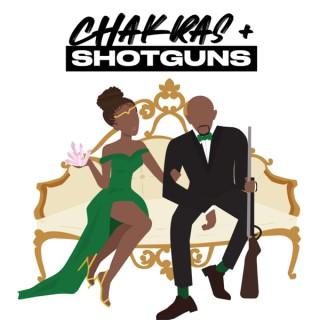Chakras and Shotguns