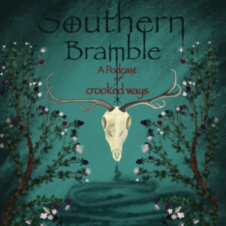 Southern Bramble: a Podcast of Crooked Ways