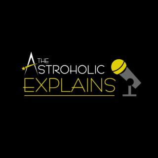 The Astroholic Explains