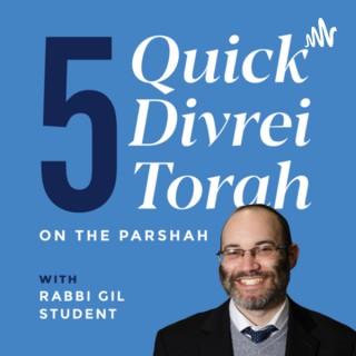 Five Quick Divrei Torah on the Parashah