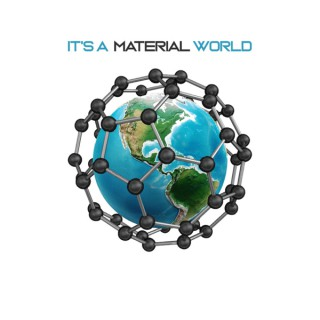 It's a Material World | Materials Science Podcast