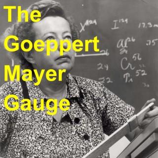 The Goeppert Mayer Gauge
