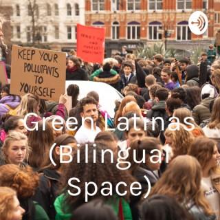 Green Latinas (Bilingual Space)