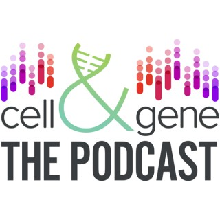 Cell & Gene: The Podcast