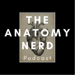 The Anatomy Nerd Podcast