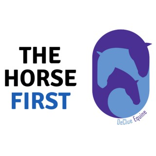 The Horse First: A Veterinary Sport Horse Podcast