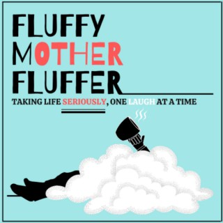 Fluffy Mother Fluffer