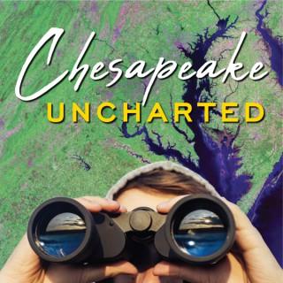 Chesapeake Uncharted