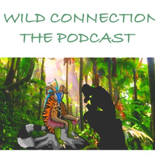 Wild Connection: The Podcast