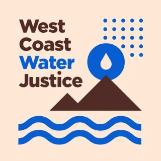 West Coast Water Justice
