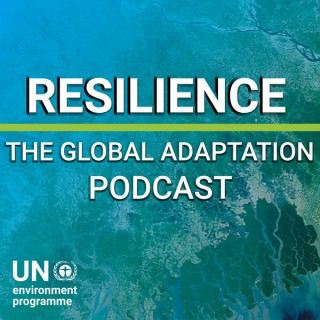Resilience: The Global Adaptation Podcast