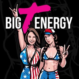 Big T Energy