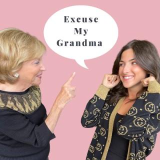 Excuse My Grandma