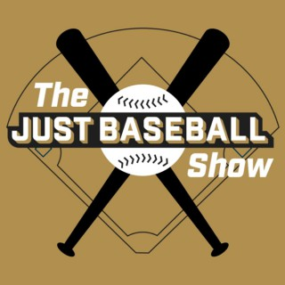 The Just Baseball Show