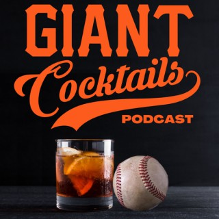 Giant Cocktails: A San Francisco Giants Baseball Podcast