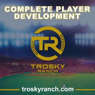 Trosky Ranch Complete Player Development