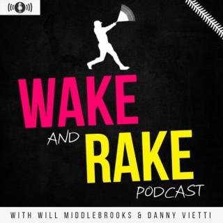 WAKE and RAKE Podcast