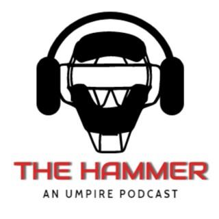 The Hammer An Umpire Podcast